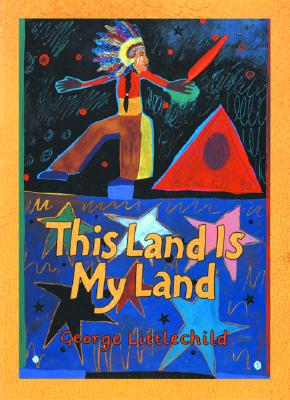 This Land Is My Land By Littlechild, George